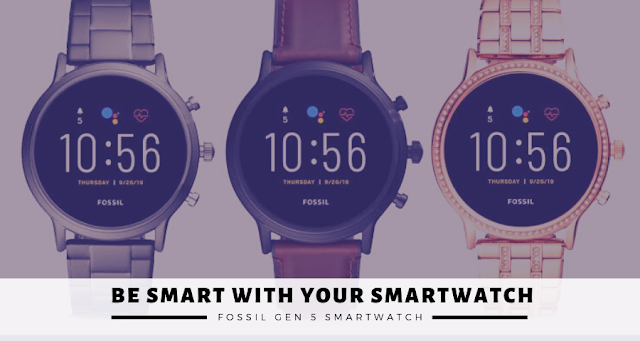 Be Smart With Your Smartwatch, Fossil Gen 5 Smartwatch