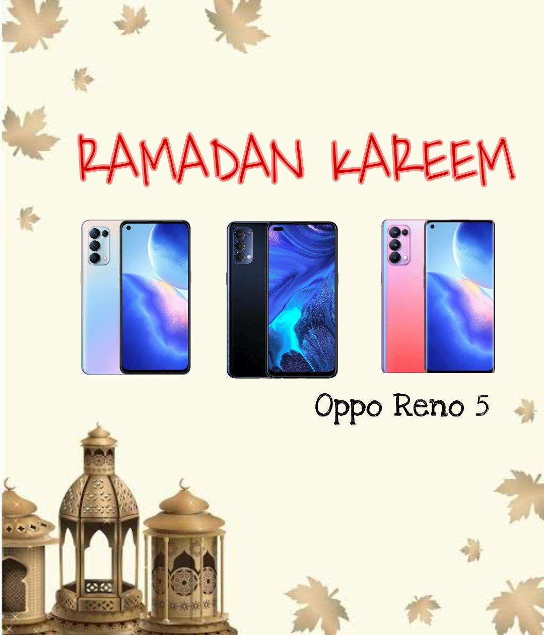Oppo Reno 5, Bikin Kontenmu Jadi Lebih Baik di Bulan Ramadan