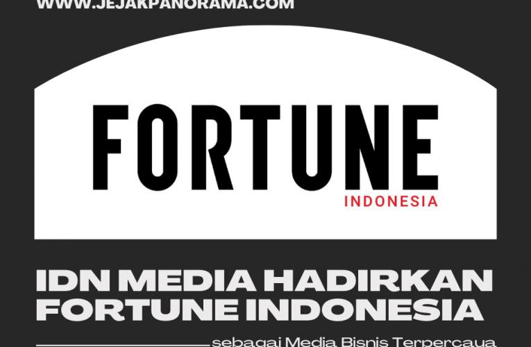 IDN Media Hadirkan Fortune Indonesia sebagai Media Bisnis Terpercaya